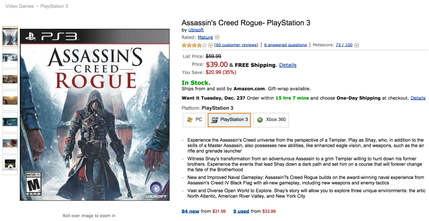 Assassin's Creed Rogue for $39 on Amazon vs. $59.99 at major video game retailers. A no brainer, right?